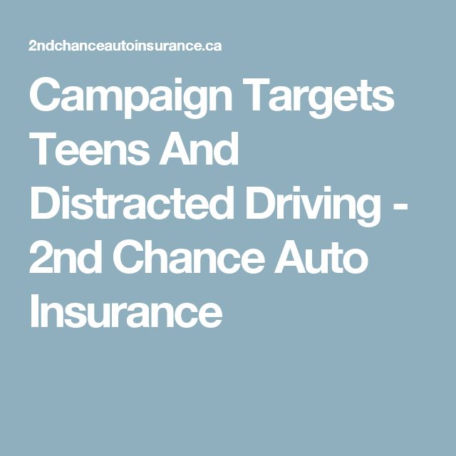 Campaign Targets Teens And Distracted Driving - 2nd Chance Auto Insurance