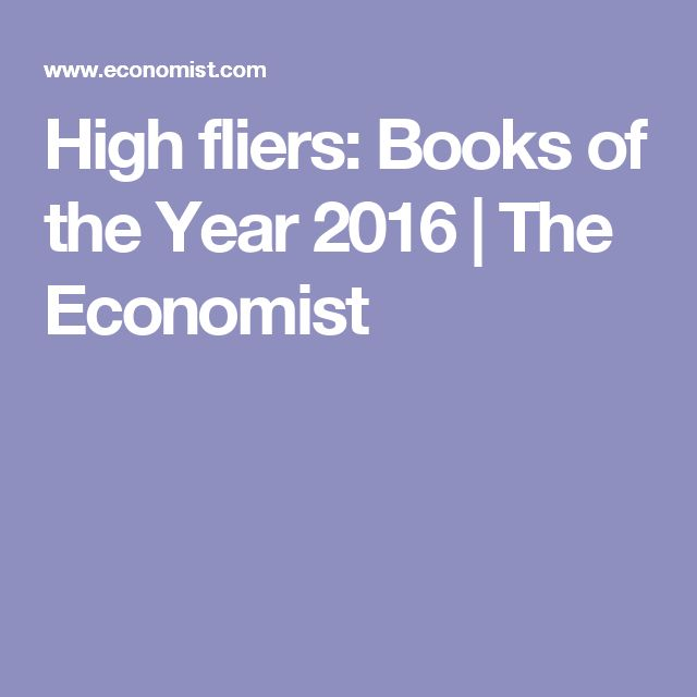 High fliers: Books of the Year 2016 | The Economist