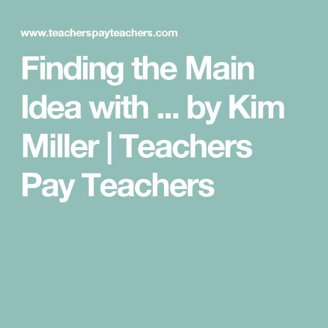 Finding the Main Idea with ... by Kim Miller | Teachers Pay Teachers