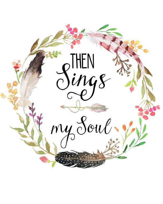 001Then Sings My Soul Scripture Printable by HarvestCottageDesign