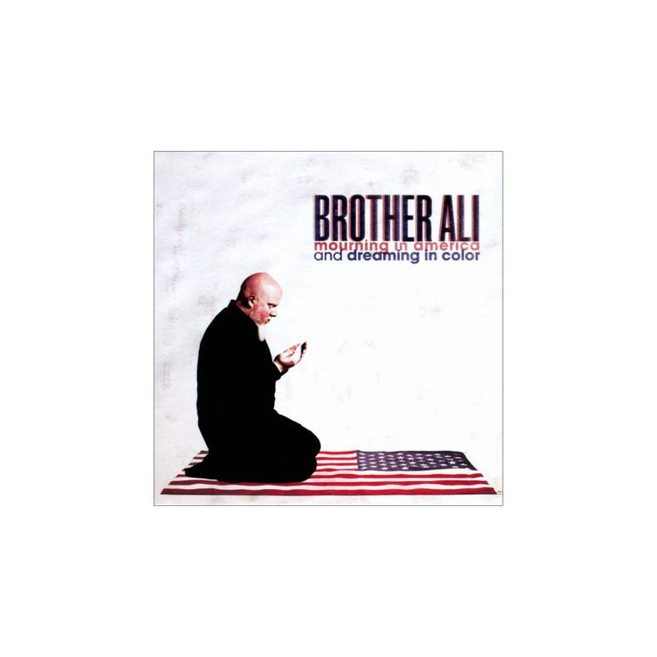 Brother ali - Mourning in america and dreaming in c [Explicit Lyrics] (CD)