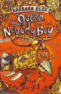"""""""The Queen and the Nobody Boy: A Tale of Fontania series"""" by Barbara Else  Honour award, Junior Fiction"""