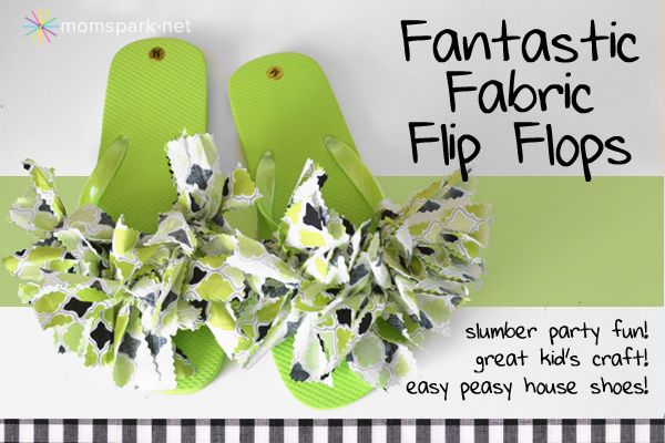 Fantastic Fabric Flip Flops - Use fabric scraps to give plain flip flops a makeover. This is the perfect summer craft project.