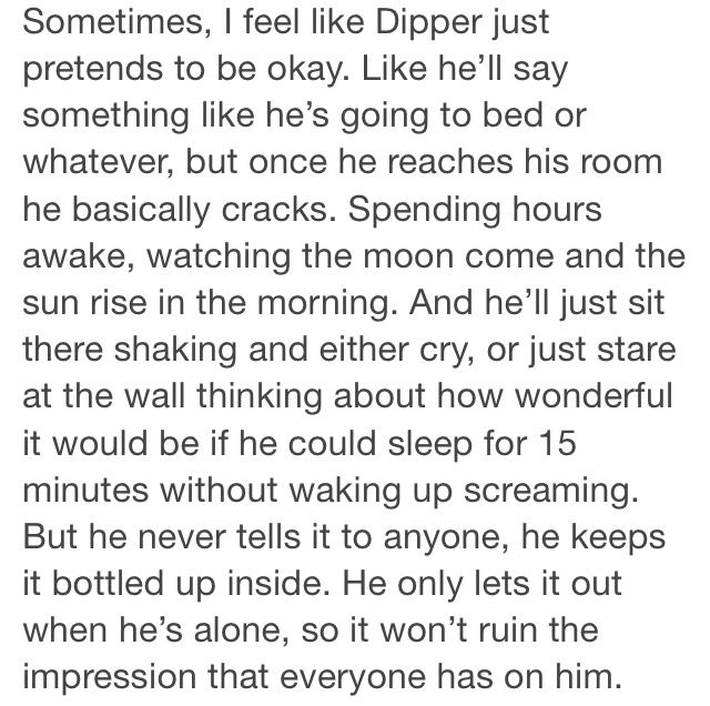 *lay down* *try not to cry* *roll over* *cry a lot* MY POOR DIPPER BABY *hugs him closely* ITS OKAY