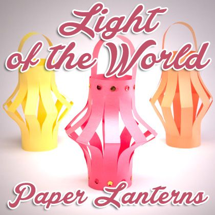 Light of the World Paper Lanterns Craft
