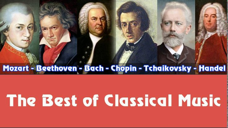 Mozart, Beethoven, Bach, Chopin, Tchaikovsky, Handel – The Best of Class...