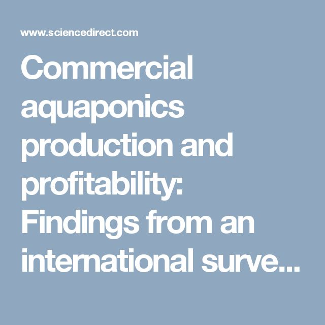 Commercial aquaponics production and profitability: Findings from an international survey — ScienceDirect