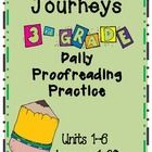 Included in this file are all of the Journeys Grade 3 Daily Proof Reading Practice sentences units 1 through 6. All of the units are included in on...