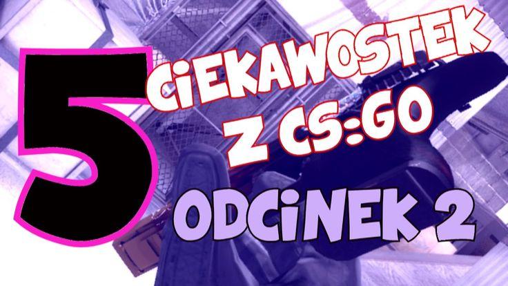 5 CIEKAWOSTEK Z CS:GO #2- Bomba nie zabija w bsie, widmo box, widzenie p...