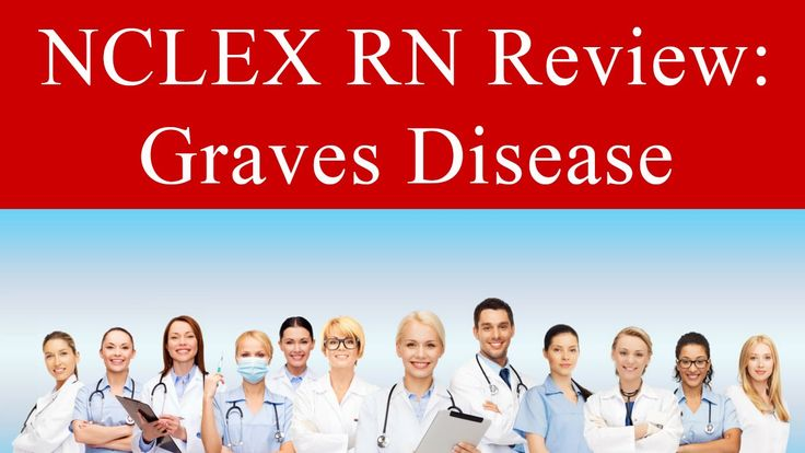 NCLEX RN Review (2016) - Graves Disease - This video provides explanation and examples of the causes, symptoms, diagnosis, and treatments. Don't miss out! This video will make your life easier as a nurse or nursing student.