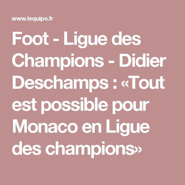 Foot - Ligue des Champions - Didier Deschamps : «Tout est possible pour Monaco en Ligue des champions»