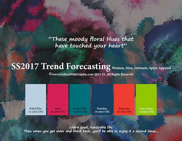 SS2017 trend forecasting for Women, Men, Intimate and Sports Apparel - These moody floral Hues that have touched your heart www.FashionWebGraphic.com