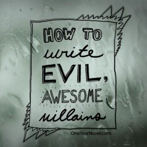 How to Write Evil, Awesome Villains (really good article. I remain a firm fan of a well written and well developed bad guy)