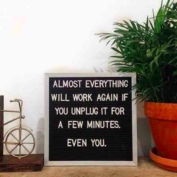 Give yourself permission to unplug from everything every once in a while. | 17 W...