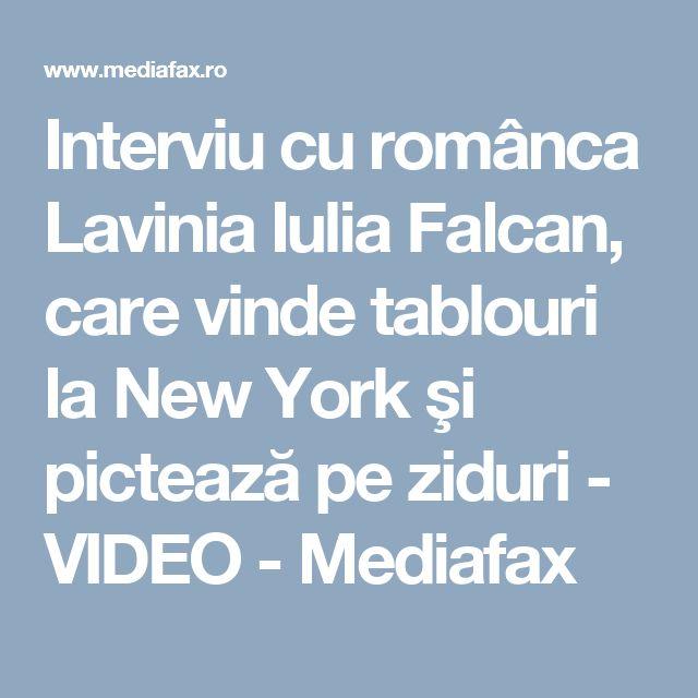 Interviu cu românca Lavinia Iulia Falcan, care vinde tablouri la New York şi pictează pe ziduri - VIDEO - Mediafax