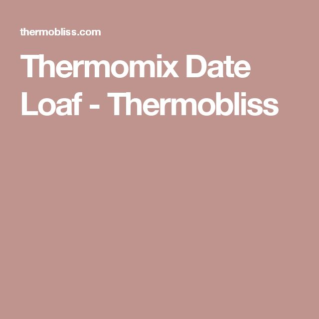 Thermomix Date Loaf - Thermobliss