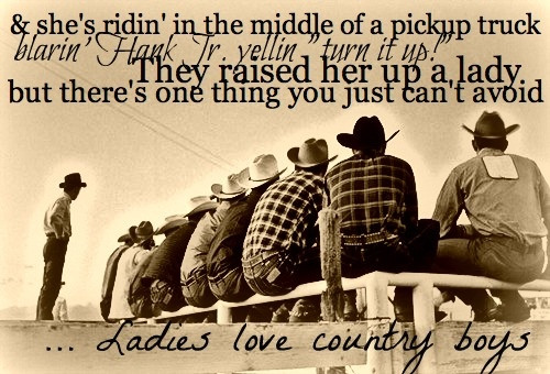- Made This :) Ladies Love Country Boys, Trace Adkins