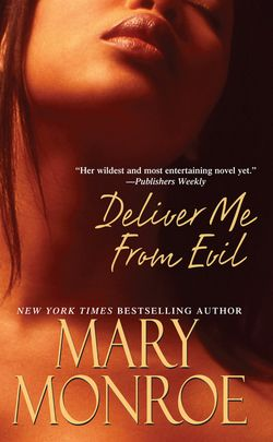 Deliver Me from Evil by Mary Monroe (Mass Market Paperback): Booksamillion.com: Books
