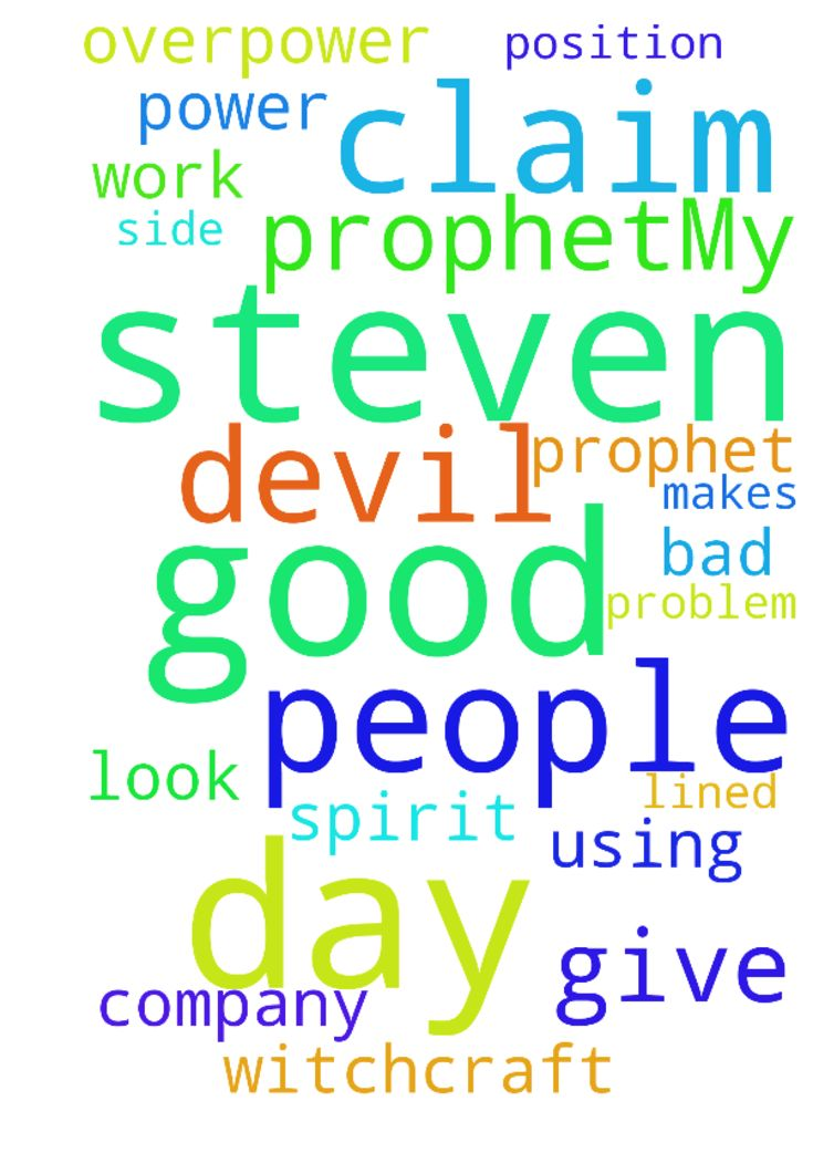 Good day prophetMy name is steven My - Good day prophet My name is steven My problem is I work at a company where people are using witchcraft which makes me being side lined or look bad please help me to overpower this devil spirit and give me power to claim my position Thank u Posted at: https://prayerrequest.com/t/ydm #pray #prayer #request #prayerrequest