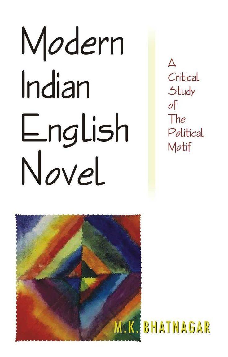 Modern Indian English Novel: A Political Study of Political Motif