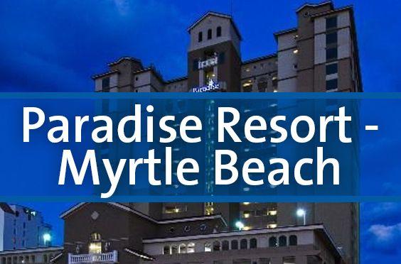Paradise Oceanfront Resort Myrtle Beach