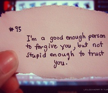 forgive but not be stupid...