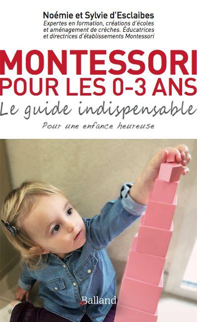 Notre nouveau livre « Montessori pour les 0 – 3 ans » paraît fin novembre Maria Montessori a écrit « Les trois premières années de la vie de l'enfant sont f…