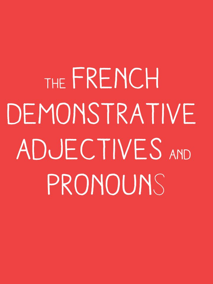 french-demonstratives-and-adjectives #french #language #grammar