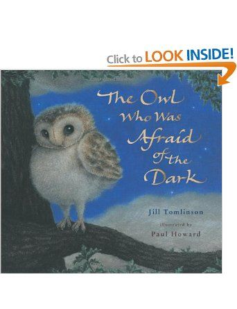 The Owl Who Was Afraid of the Dark:: Jill Tomlinson, Paul Howard: