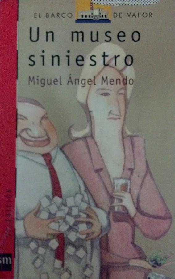 Un museo siniestro ~ Miguel Ángel Mendo. Editorial sm - EL BARCO DE VAPOR. Leído por Eleni.