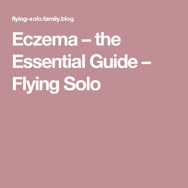 Eczema – the Essential Guide – Flying Solo