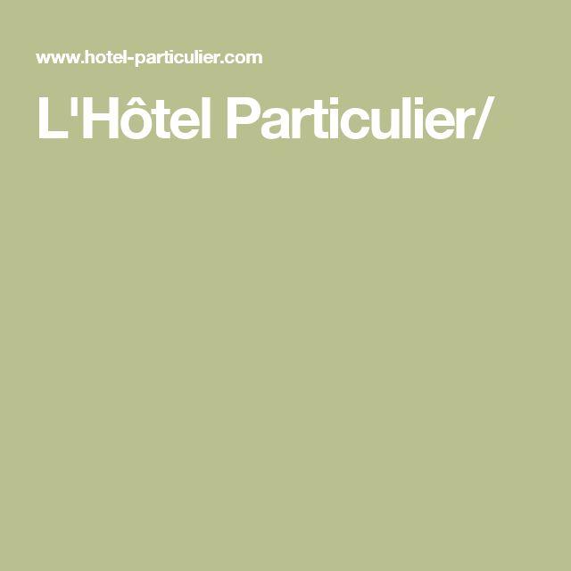 L'Hôtel Particulier/