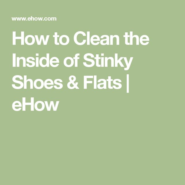 How to Clean the Inside of Stinky Shoes & Flats | eHow
