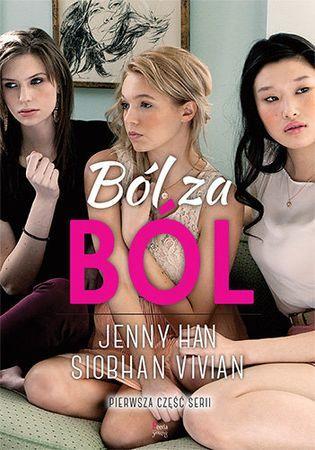 """Jenny Han, Siobhan Vivian, """"Ból za ból"""", przeł. Andrzej Goździkowski, JK, Łódź 2016. 351 stron"""