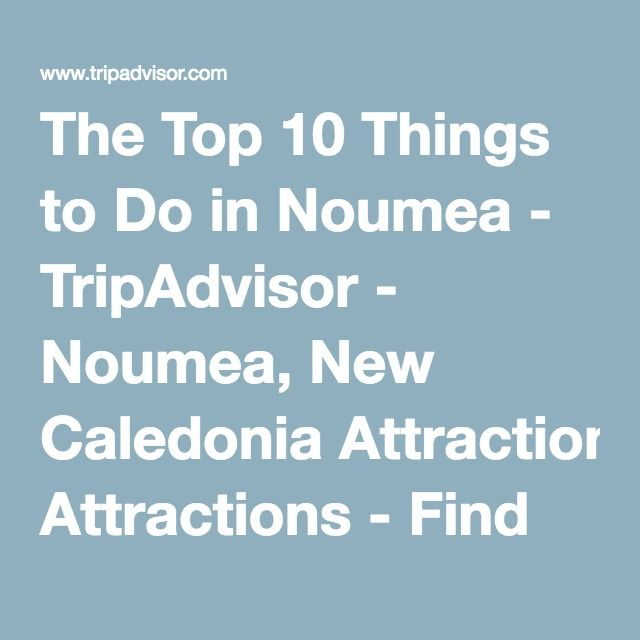 The Top 10 Things to Do in Noumea - TripAdvisor - Noumea, New Caledonia Attractions - Find What to Do Today, This Weekend, or in June