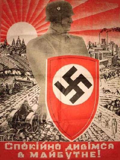 """Nazi propaganda poster for Ukraine  Text: """"Our calm future"""""""