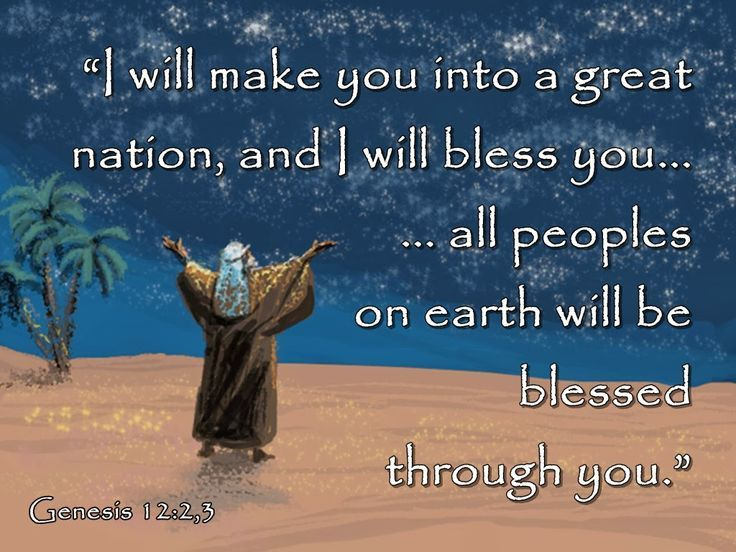 Genesis 12:3 I will bless those who bless you, and I will place a ...