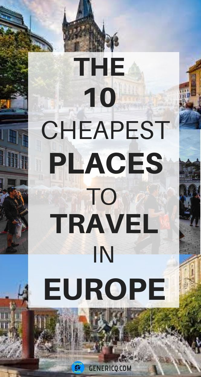 The 10 Cheapest Places To Travel In Europe Europe Travel Cheap Places To Travel East Europe Travel Europe Travel