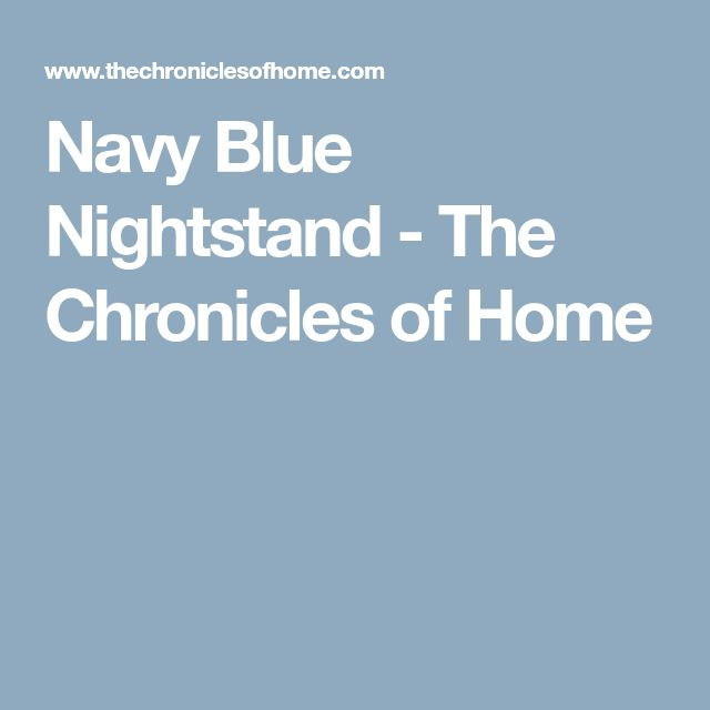 Navy Blue Nightstand - The Chronicles of Home