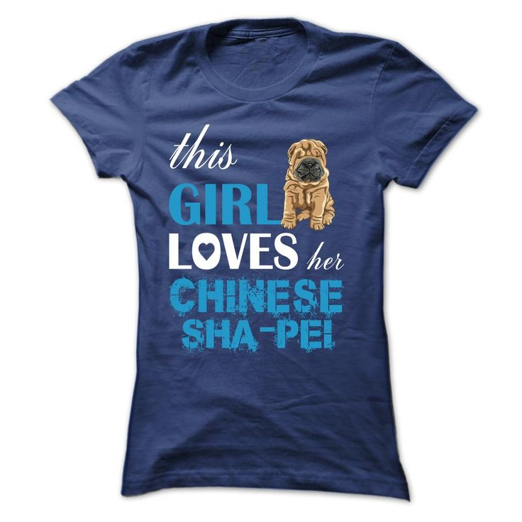 This Girl Loves Her Chinese Shar Pei NZ2 T-Shirts, Hoodies. CHECK PRICE ==► https://www.sunfrog.com/Pets/This-Girl-Loves-Her-Chinese-Shar-Pei--NZ2-NavyBlue-Ladies.html?id=41382