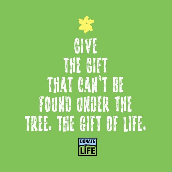 Just like we hint to our family and friends what we want for Christmas, be sure to tell your family that you want to be an organ donor.