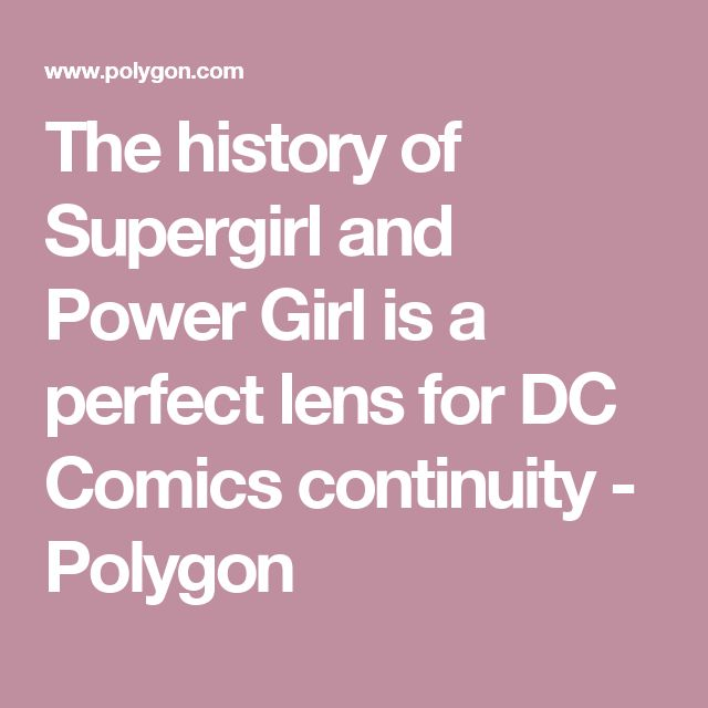 The history of Supergirl and Power Girl is a perfect lens for DC Comics continuity - Polygon
