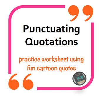 {FREE WORKSHEET!} I created this worksheet to help my students gain more repetition with formatting attributions and punctuating quotations. Usually, I try to spice up my grammar instruction in various ways. In this document, I have used quotations from famous cartoon characters as the basis for the dialogue.