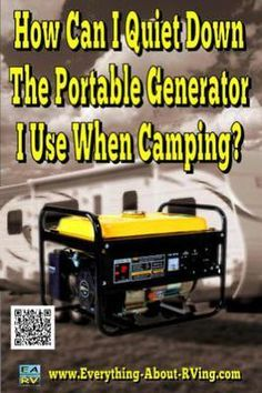 How Can I Quiet Down The Portable Generator I Use When Camping? I have a portable generator. I would like to build a cover to help get rid of this problem. I am sure someone in your group has experienced this. ANSWER: