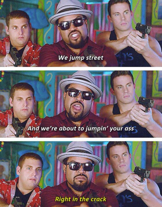 22 jump street. ..saw this Friday..it was amazing haha ..I hadn't seen the first one yet..oops haha