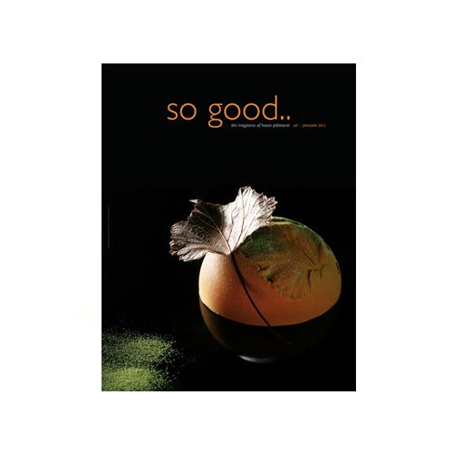 'So Good' issue 9, the magazine of haute patisserie @ Savour School