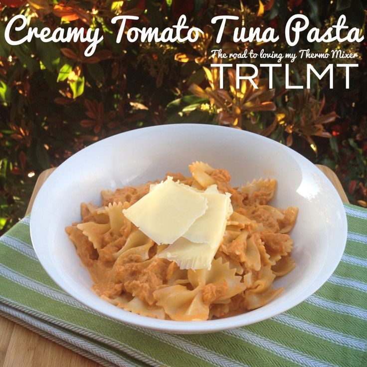 Creamy Tomato Tuna Pasta: tried and aproved with minor changes.