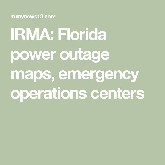 IRMA: Florida power outage maps, emergency operations centers
