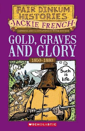 (Own) Fair Dinkum Histories #4: Gold, Graves and Glory