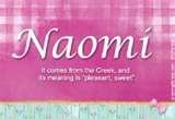 "Naomi means ""pleasant, sweet"" Naomi, my Hebrew name"